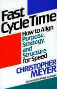Fast Cycle Time: How to Align Purpose, Strategy, and Structure for