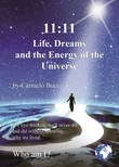 11:11 Life, Dreams and the Energy of the Universe