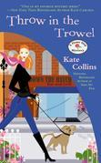 Throw in the Trowel: A Flower Shop Mystery
