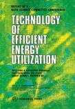 Technology of Efficient Energy Utilization: The Report of a NATO Science Committee Conference Held at Les Arcs, France, 8th - 12th October, 1973