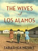 The Wives of Los Alamos: A Novel