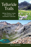 Telluride Trails: Hiking Passes, Loops, and Summits of Southwest Colorado