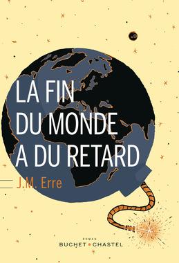 La Fin du monde a du retard
