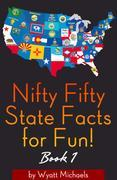 Nifty Fifty State Facts for Fun! Book 1