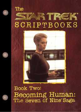 Becoming Human: The Seven of Nine Saga: Script Book #2