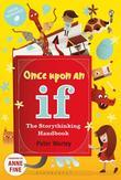 Once Upon an If: The Storythinking Handbook