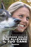 Il metodo dolce per allevare il tuo cane (De Agostini)