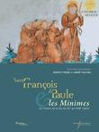 Saint François de Paule et les Minimes en France de la fin du XVe au XVIIIesiècle