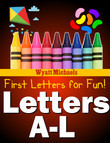 First Letters for Fun! Letters A-L