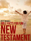Bible Facts for Fun! New Testament