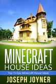 Minecraft House Ideas: Top 15 Epic Minecraft House Ideas