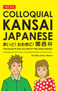 Colloquial Kansai Japanese: The Dialects and Culture of the Kansai Region