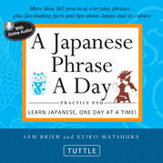 A Japanese Phrase A Day Practice Pad: Learn Japanese, One Day at a Time! (With Online Audio)