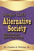 Living in God's Alternative Society: The Place for Spirit-Led Living