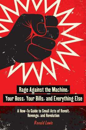Rage Against the Machine, Your Boss, Your Bills, and Everything Else