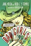 Bad Girls: Sirens, Jezebels, Murderesses, Thieves, & Other Female Villains