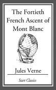 The Fortieth French Ascent Of Mont Blanc