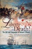 Liberty or Death!: The Life and Campaigns of Richard L. Vowell: British Legionnnaire and Commander - Hero and Patriot of the Americas