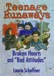 Teenage Runaways: Broken Hearts and ¿Bad Attitudes¿