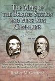 The Maps of the Bristoe Station and Mine Run Campaigns: An Atlas of the Battles and Movements in the Eastern Theater after Gettysburg, Including Rappa