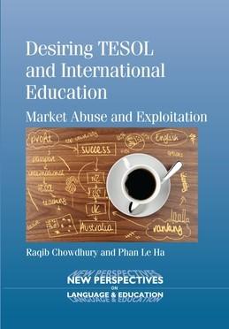 Desiring TESOL and International Education: Market Abuse and Exploitation