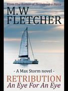 Retribution - An Eye for an Eye: A Max Storm Novel