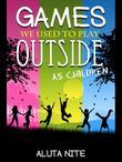 Games We Used to Play Outside as Children: Activity and Creativity During Our Childhood Days