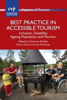 Best Practice in Accessible Tourism: Inclusion, Disability, Ageing Population and Tourism