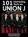 101 Interesting Facts on Union J: Learn About the Boy Band