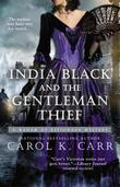 Carol K. Carr - India Black and the Gentleman Thief