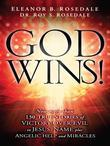 God Wins!: Now More Than 130 Stories of Victory Over Evil in Jesus' Name