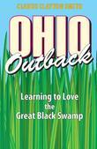 Ohio Outback: Learning to Love the Great Black Swamp