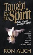 Taught By the Spirit: an in-depth look at the spiritual condition of the Church
