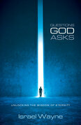 Questions God Asks: Unlocking the Wisdom of Eternity