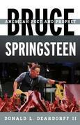 Bruce Springsteen: American Poet and Prophet