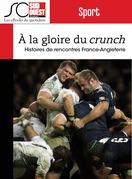 Rugby - A la gloire du Crunch