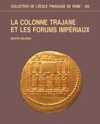La Colonne Trajane et les Forums impériaux