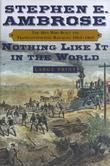 Nothing Like It in the World LP: The Men Who Built the Transcontinental Railroad 18631869