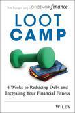 Lootcamp: 4 Weeks to Reducing Debt and Increasing Your Financial Fitness