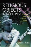 Religious Objects in Museums: Private Lives and Public Duties