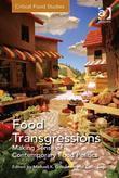 Food Transgressions: Making Sense of Contemporary Food Politics
