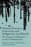 Natural Resource Extraction and Indigenous Livelihoods: Development Challenges in an Era of Globalization
