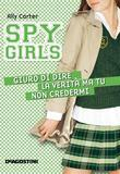Giuro di dire la verità ma tu non credermi. Spy Girls. Vol. 2