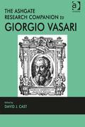 The Ashgate Research Companion to Giorgio Vasari