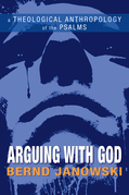 Arguing with God: A Theological Anthropology of the Psalms