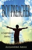 Boy Preacher: A Supernatural Journey!