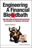 Engineering a Financial Bloodbath: How Sub-Prime Securitization Destroyed the Legitimacy of Financial Capitalism
