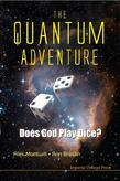 QUANTUM ADVENTURE, THE: DOES GOD PLAY DICE?