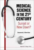 Medical Science in the 21st Century: Sunset or New Dawn?