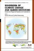 Handbook of Climate Change and Agroecosystems: Global and Regional Aspects and Implications - Joint Publication with the American Society of Agronomy,